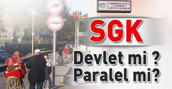 SGK, hem Devlet hem 'Paralel' mi?