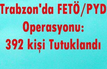 Trabzon'da FETÖ/PYD Operasyonu